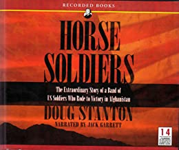 Horse Soldiers The Extraordinary Story of a Band of US Soldiers Who Rode to Victory in Afghanistan