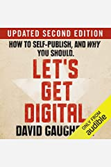 Let's Get Digital: How to Self-Publish, and Why You Should Audible Audiobook