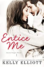 Entice Me (Austin Singles Novel)
