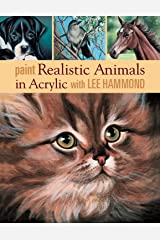 Paint Realistic Animals in Acrylic with Lee Hammond Kindle Edition