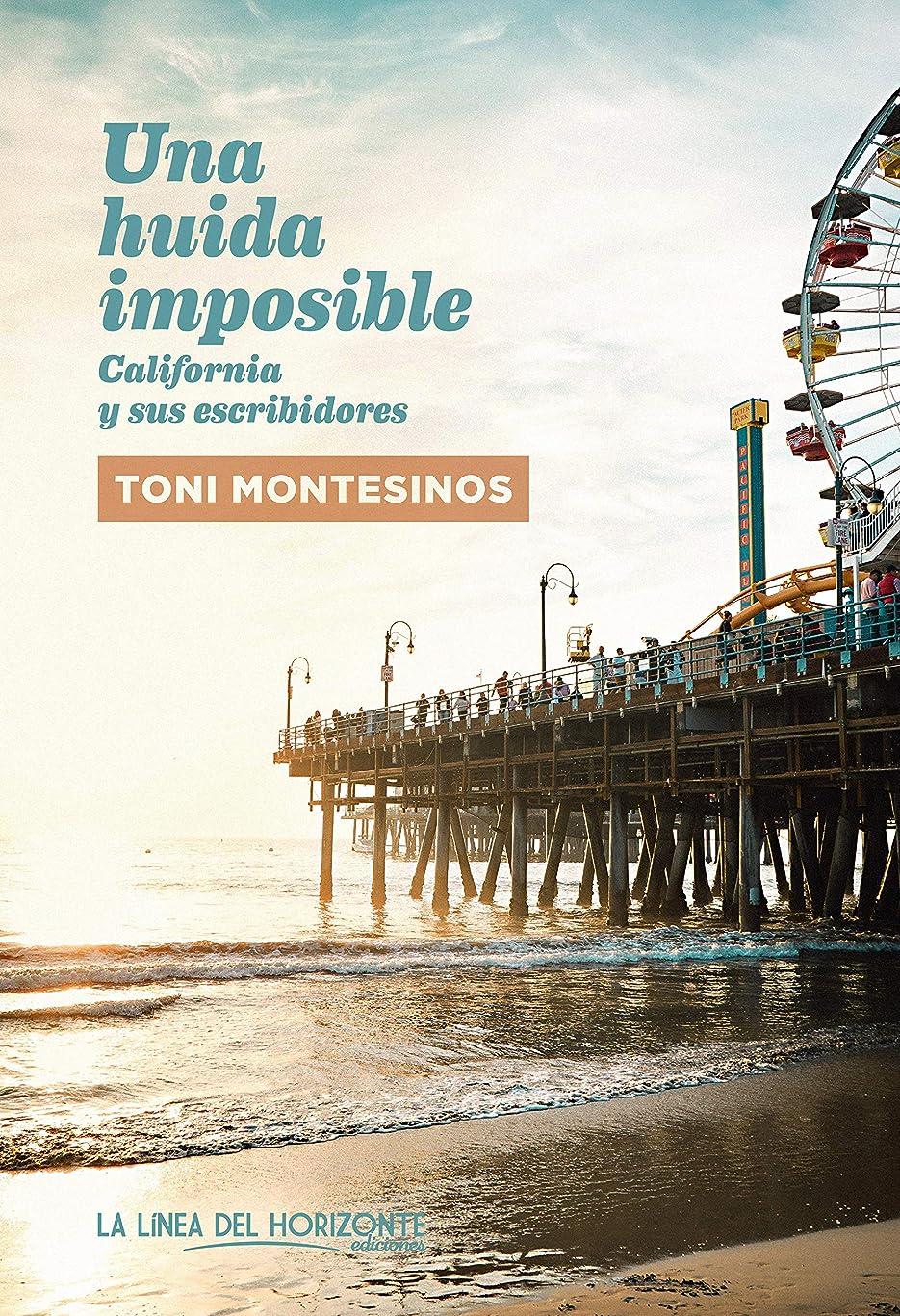 予想する拒否筋Una huida imposible: California y sus escribidores (Contemporáneos. Fuera de sí no 13) (Spanish Edition)