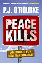 Peace Kills: America's Fun New Imperialism (English Edition)
