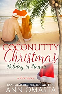 Coconutty Christmas: Holiday in Hawaii: A sweet island romance short story (The Escape Series Book 5)