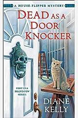 Dead as a Door Knocker: A House-Flipper Mystery Kindle Edition