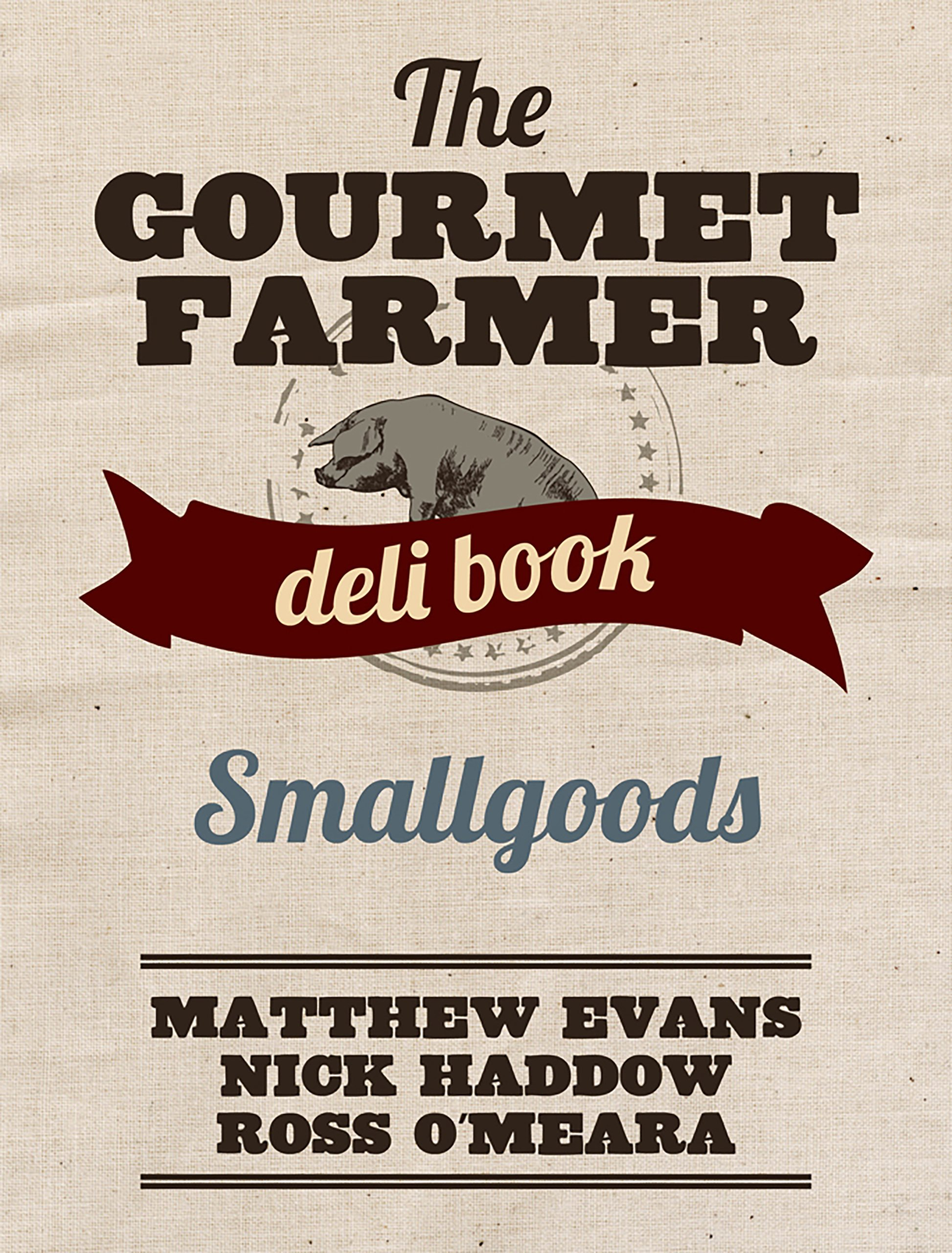 Image OfThe Gourmet Farmer Deli Book: Smallgoods (English Edition)