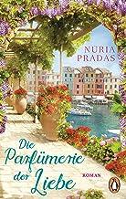Die Parfümerie der Liebe: Roman (German Edition)