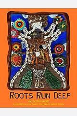 Roots Run Deep Kindle Edition