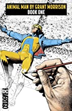 Animal Man by Grant Morrison Book One