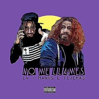 No Me Llames (feat. Manos E Tijeras) [Explicit]