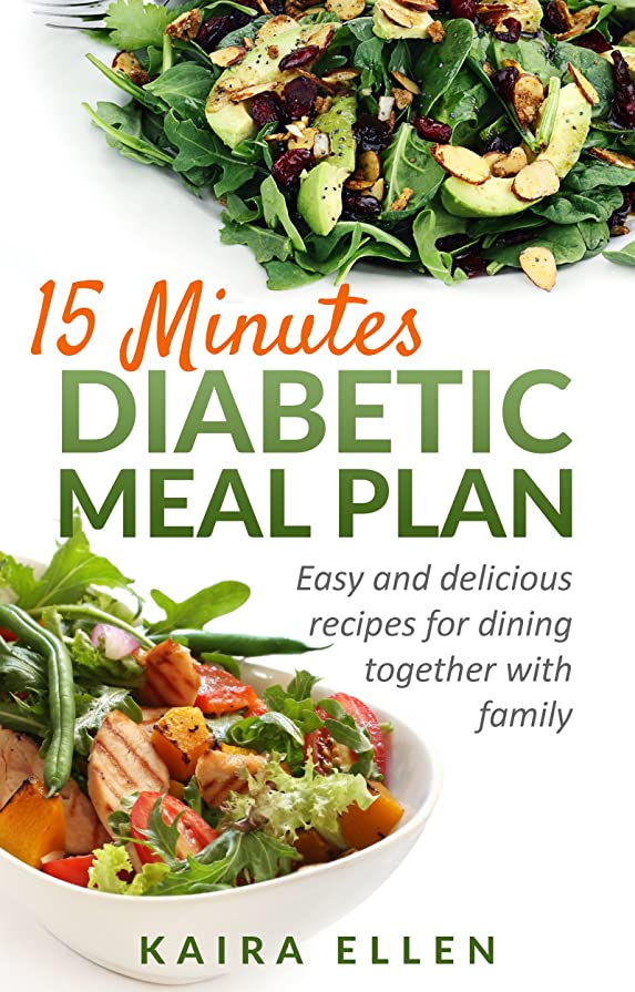 15 minutes Diabetic Meal Plan: Easy and delicious recipes for dining together with family (English Edition)