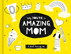 Why You're So Amazing, Mom: A Book Made by Me