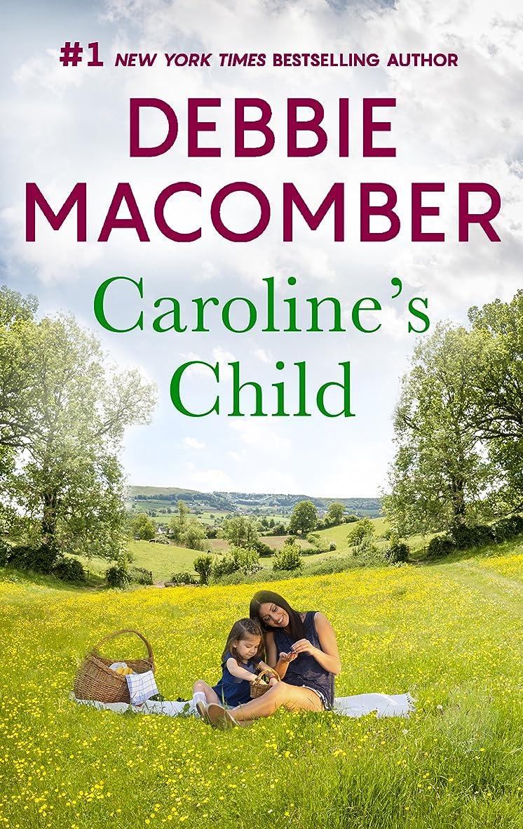 一元化する抱擁ドメインCaroline's Child: A Bestselling Western Romance (Heart of Texas Book 3) (English Edition)