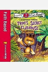 Troo's Secret Clubhouse: Level 2 (I Can Read! / Rainforest Friends) Kindle Edition