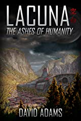 Lacuna: The Ashes of Humanity Kindle Edition