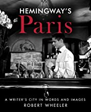 Hemingway's Paris: A Writer's City in Words and Images