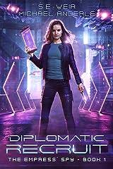 Diplomatic Recruit: A Kurtherian Gambit Series (The Empress' Spy Book 1) Kindle Edition