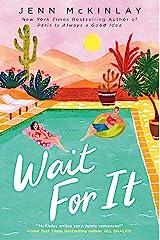 Wait For It Kindle Edition