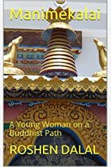 Manimekalai: A Young Woman on a Buddhist Path (Buddhist texts Book 1) Kindle Edition