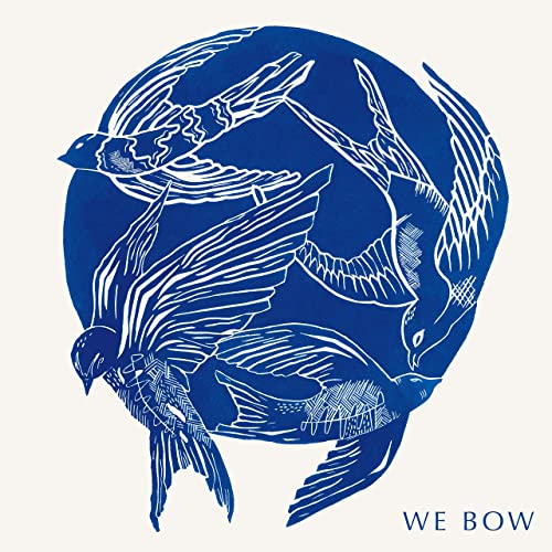 Cageless Birds - We Bow (2019)