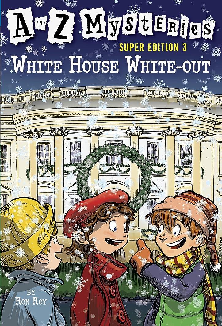 敗北応じる高齢者A to Z Mysteries Super Edition 3: White House White-Out (A to Z Mysteries: Super Edition series) (English Edition)