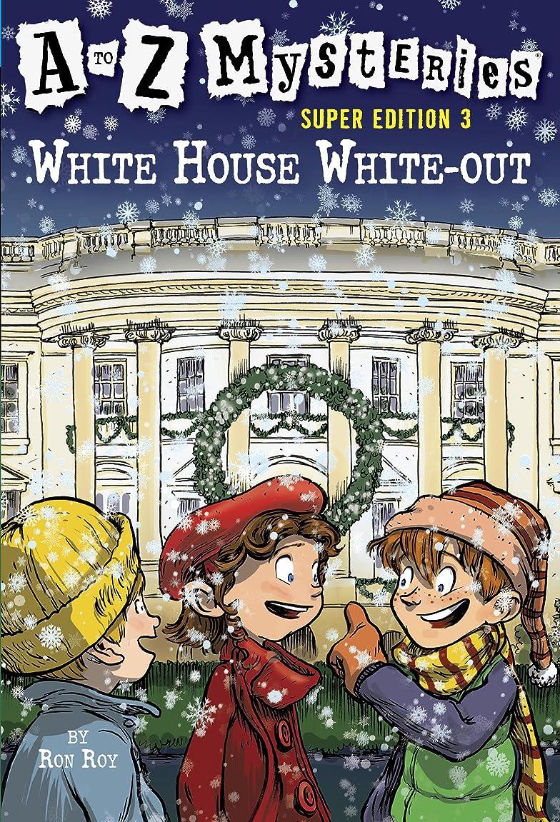 スカウト事業内容降臨A to Z Mysteries Super Edition 3: White House White-Out (A to Z Mysteries: Super Edition series) (English Edition)