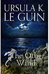 The Other Wind: The Sixth Book of Earthsea Kindle Edition