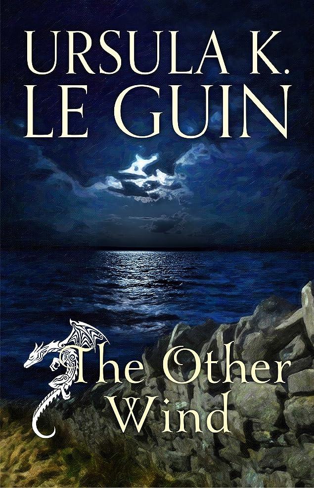 トラフィック滑りやすい期間The Other Wind: The Sixth Book of Earthsea (English Edition)