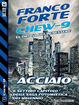 Acciaio (Chew-9 Vol. 7)
