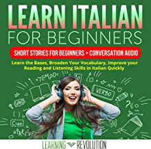 Learn Italian for Beginners (Italian Edition): Short Stories for Beginners + Conversation Audio: Learn the Bases, Broaden Your Vocabulary, Improve Your Reading and Listening Skills in Italian Quickly