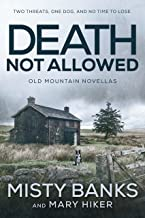 Death Not Allowed: The Old Mountain Novellas (Old Mountain K9 Suspense Book 1)