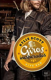GIROS INESPERADOS (Dive Bar-2) (Spanish Edition)