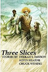 Three Slices Kindle Edition