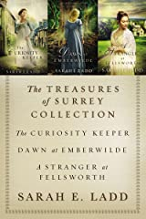 The Treasures of Surrey Collection: The Curiosity Keeper, Dawn at Emberwilde, A Stranger at Fellsworth (A Treasures of Surrey Novel) Kindle Edition