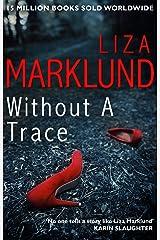 Without a Trace (Annika Bengtzon 10) Kindle Edition