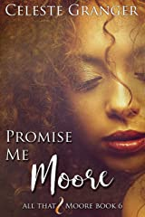 Promise Me Moore (All That & Moore Book 6) Kindle Edition
