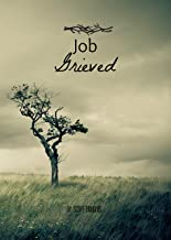 Job Grieved: Devotionals In the Book of Job During A Time of Loss