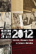 Quando avevo 20 anni - 1992/2012: Interviste, riflessioni, ricordi su Falcone e Borsellino (Italian Edition)