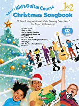 Alfred's Kid's Guitar Course Christmas Songbook 1 & 2: 15 Fun Arrangements That Make Learning Even Easier! (Book & CD)