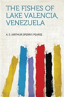 The Fishes of Lake Valencia, Venezuela (English Edition)