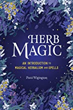 Herb Magic: An Introduction to Magical Herbalism and Spells PDF