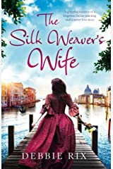 The Silk Weaver's Wife: A gripping mystery of a forgotten Italian painting and a secret love story Kindle Edition