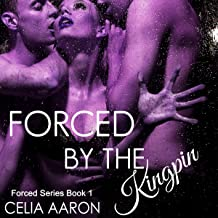 Forced by the Kingpin: Forced Series, Book 1