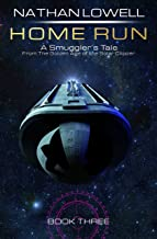 Home Run (Smuggler's Tales From the Golden Age of the Solar Clipper Book 3)