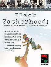 Black Fatherhood: Trials & Tribulations, Testimony & Triumph