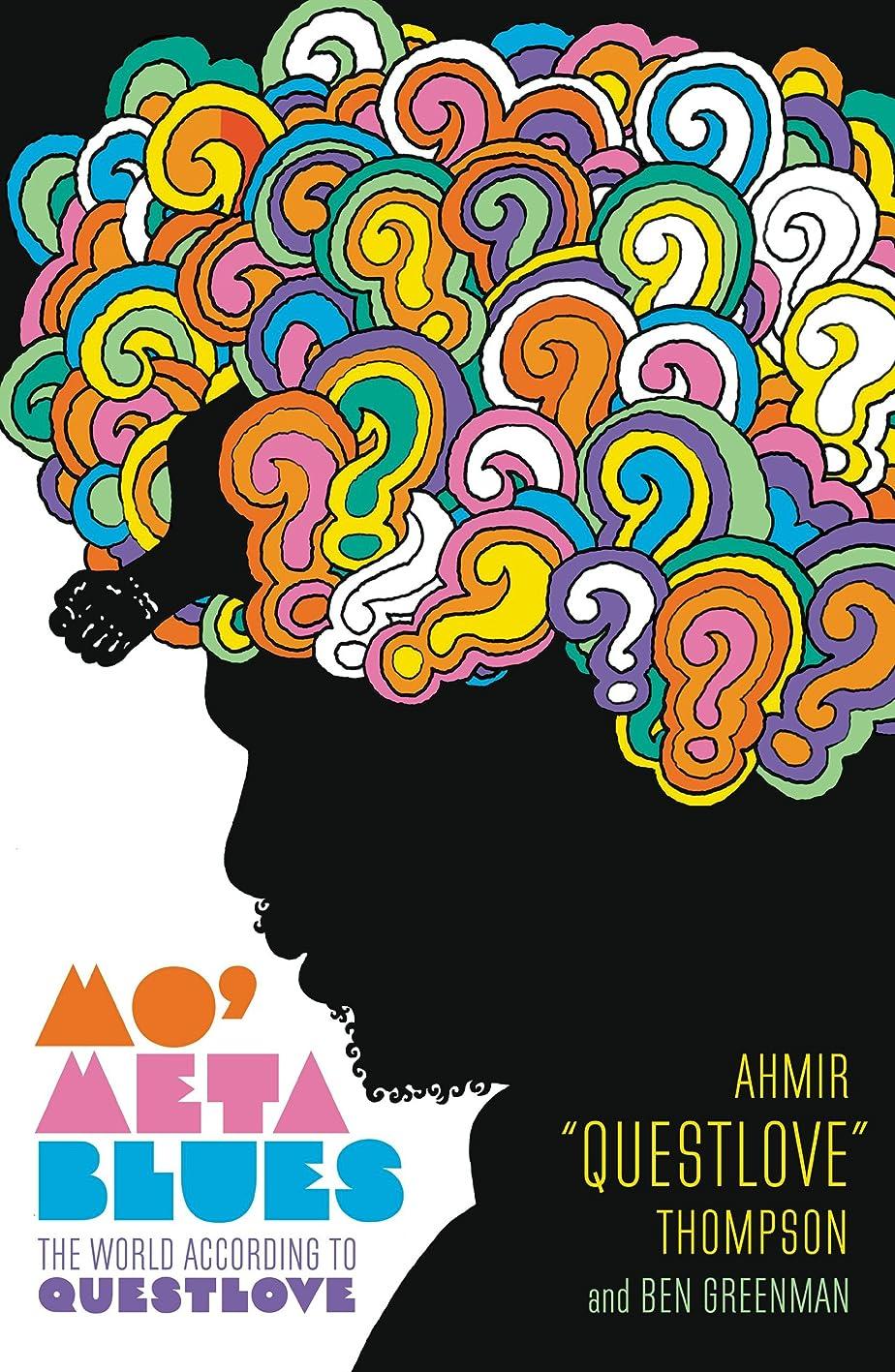 シンジケート船形無視できるMo' Meta Blues: The World According to Questlove (English Edition)