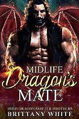 Midlife Dragon's Mate (Irish Dragon Shifter Brothers Book 12) Kindle Edition