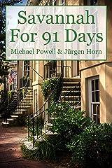 Savannah For 91 Days - 2016 Edition Kindle Edition