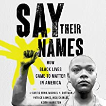 Say Their Names: How Black Lives Came to Matter in America