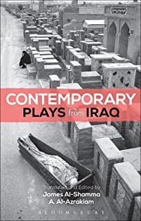 Contemporary Plays from Iraq: A Cradle; A Strange Bird on Our Roof; Cartoon Dreams; Ishtar in Baghdad; Me, Torture, and Yo...