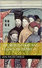 The Reputation and Legacy of Henry IV (Ian Mortimer Keynote Speeches)